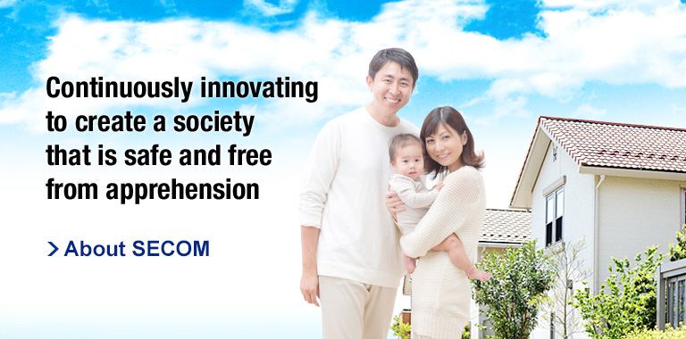 Continuously innovating to create a society that is safe and free from apprehension
